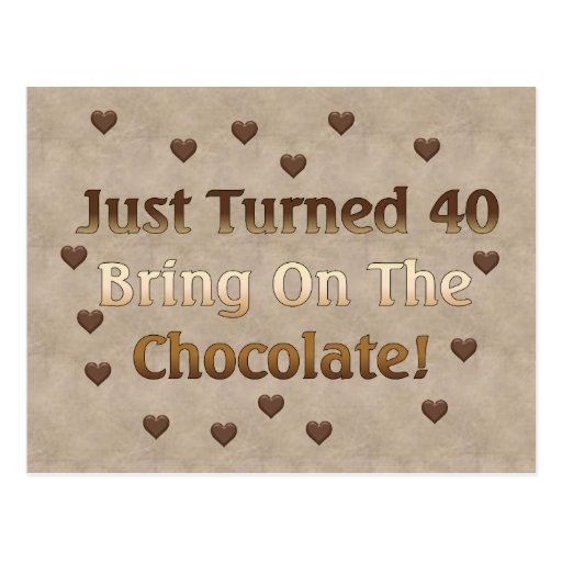40th Birthday Means Chocolate Post Cards
