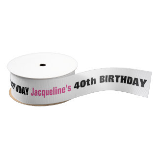 40th Birthday or ANY YEAR Custom Name A01A for Her Grosgrain Ribbon