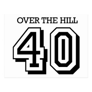 40th Birthday - Over The Hill Postcard