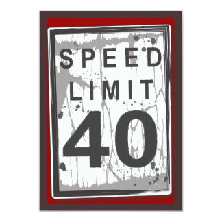 """40th Birthday Party Grungy Speed Limit Sign 5"""" X 7"""" Invitation Card"""