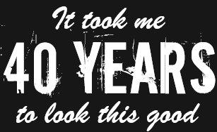 40th Birthday T Shirt For Men