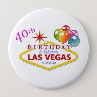 40th Las Vegas Birthday Huge, 4 Inch Round Button