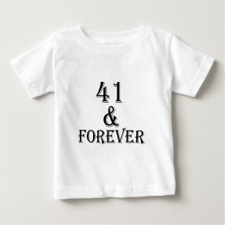 41 And Forever Birthday Designs Baby T-Shirt