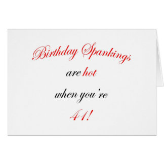 41 Birthday Spanking Card