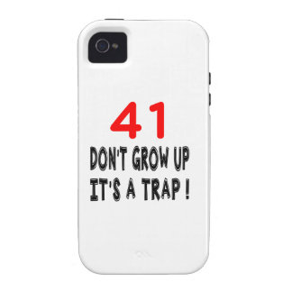 41 Don't Grow Up, It's A Trap Birthday Designs Case-Mate iPhone 4 Cases
