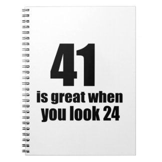 41 Is Great When You Look Birthday Notebook