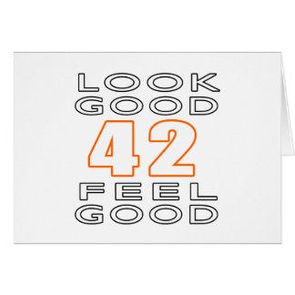 42 Look Good Feel Good Greeting Card