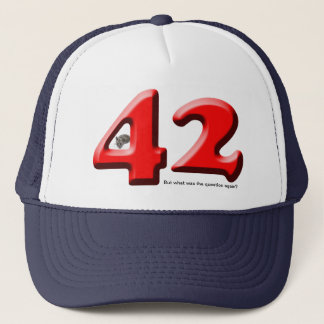 42 ... the answer to the question trucker hat
