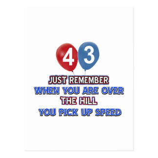 43 and over the hill birthday designs postcard
