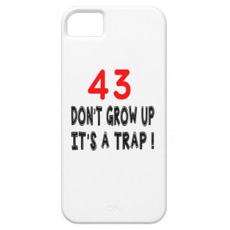 43 Don't Grow Up, It's A Trap Birthday Designs iPhone 5 Case