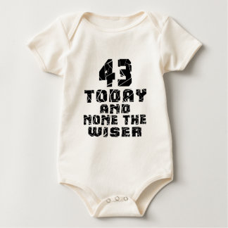 43 Today And None The Wiser Baby Bodysuit