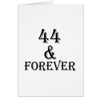 44 And Forever Birthday Designs Card