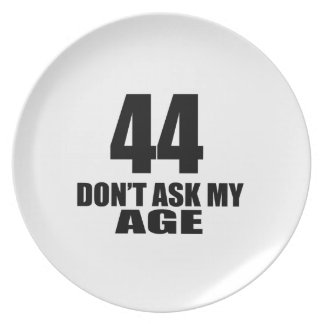 44 Do Not Ask My Age Birthday Designs Plate