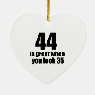 44 Is Great When You Look Birthday Ceramic Ornament