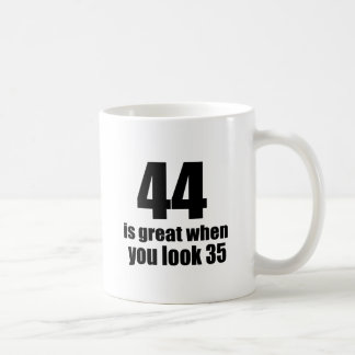 44 Is Great When You Look Birthday Coffee Mug