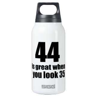 44 Is Great When You Look Birthday Insulated Water Bottle