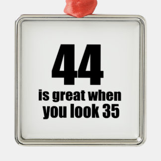 44 Is Great When You Look Birthday Metal Ornament