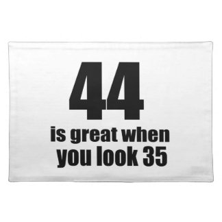 44 Is Great When You Look Birthday Placemat