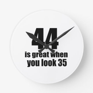 44 Is Great When You Look Birthday Round Clock