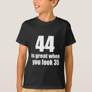 44 Is Great When You Look Birthday T-Shirt
