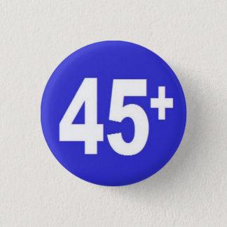 45+ Badge 1 Inch Round Button