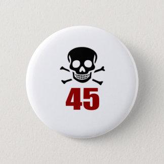45 Birthday Designs 2 Inch Round Button