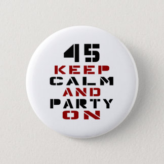 45 Keep calm and party on 2 Inch Round Button
