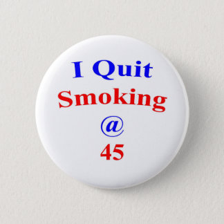 45  Quit Smoking 2 Inch Round Button