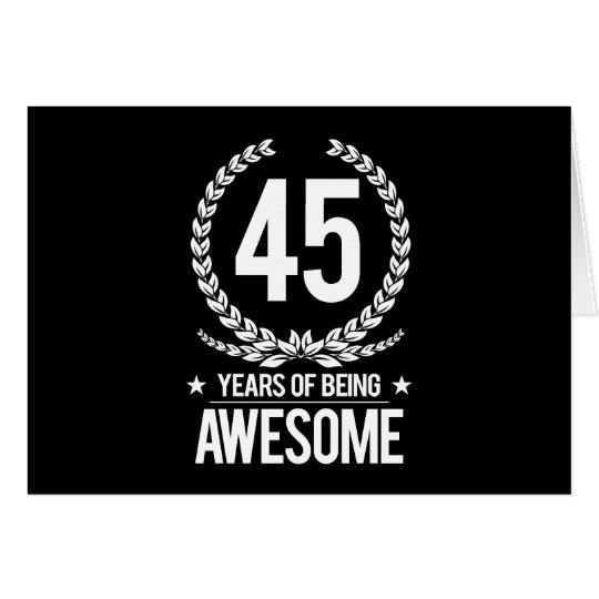 45th Birthday (45 Years Of Being Awesome) Card