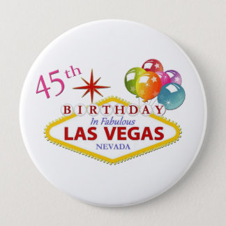 45th Las Vegas Birthday Huge, 4 Inch Round Button