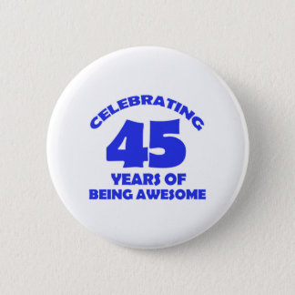 45TH year old designs 2 Inch Round Button