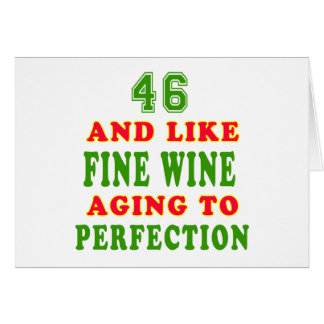 46 and like fine wine birthday designs card