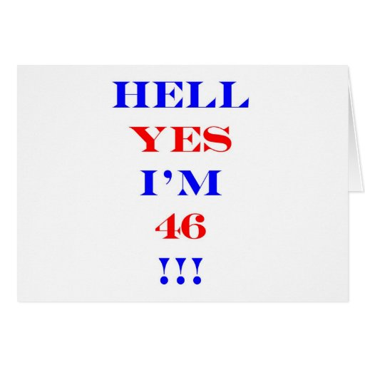46 Hell yes! Greeting Card
