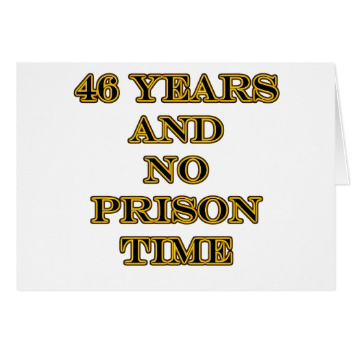 46 No prison time Cards