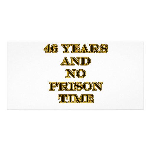 46 No prison time Custom Photo Card