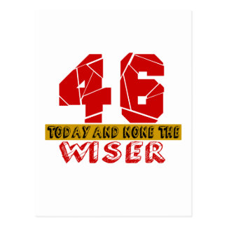 46 Today And None The Wiser Postcard