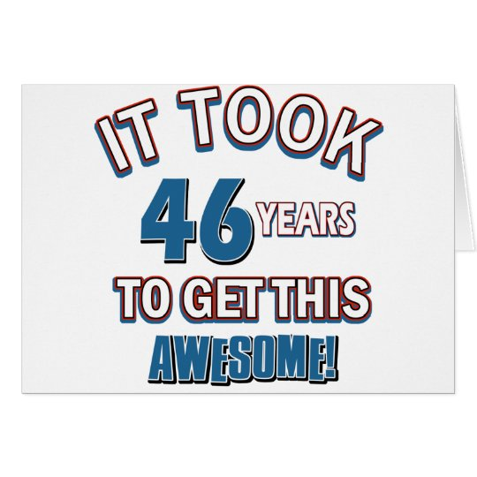 46 year old birthday designs card