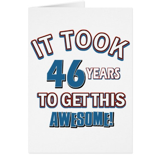 46 year old birthday designs card