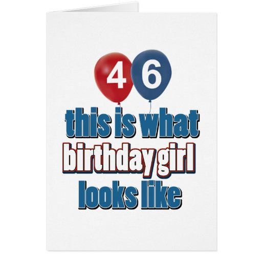 46 year old birthday girl designs cards