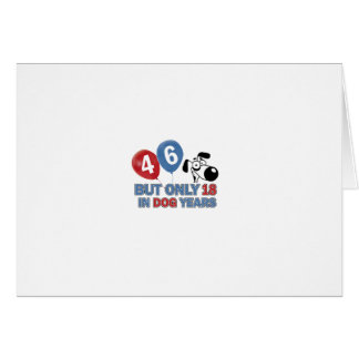 46 year old Dog years designs Greeting Card