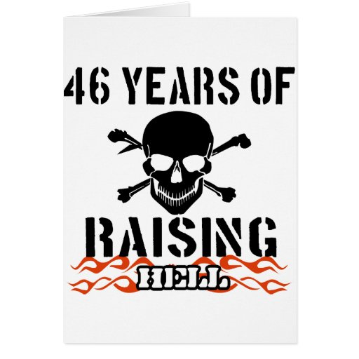 46 years of raising hell card