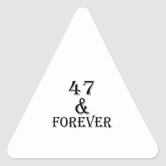 47 And Forever Birthday Designs Triangle Sticker