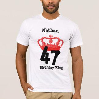 47 Birthday or ANY YEAR Birthday King Custom Name T-Shirt