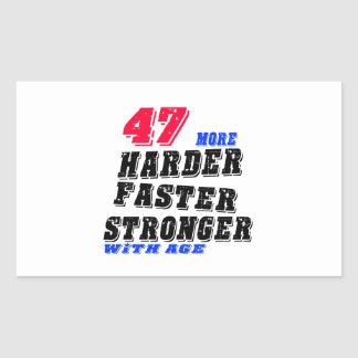 47 More Harder Faster Stronger With Age Sticker