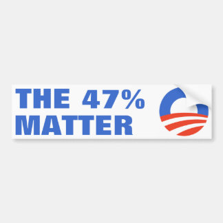 47 Percent Matter Obama 2012 Bumper Sticker