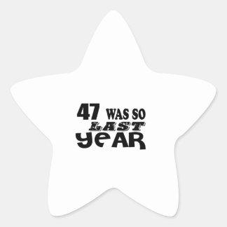 47 So Was So Last Year Birthday Designs Star Sticker