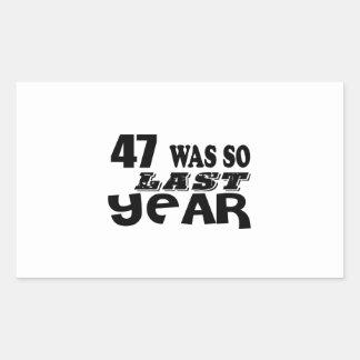 47 So Was So Last Year Birthday Designs Sticker