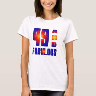 49 And Fabulous T-Shirt