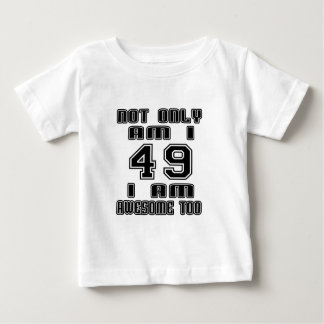 49 I AM AWESOME TOO BABY T-Shirt
