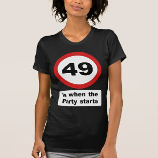 49 is when the Party Starts T-Shirt
